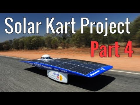 Solar Powered Go Kart Project - Part 4
