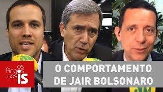 Debate: O comportamento de Jair Bolsonaro