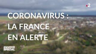 Envoyé spécial. Coronavirus : la France en alerte - Jeudi 5 mars 2020 (France 2)