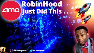 AMC Stock - RobinHood Just Did This . . .