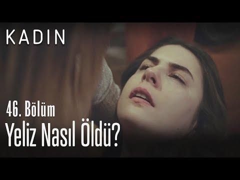 Yeliz Nasıl öldü? - Kadın 46. Bölüm