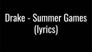 Drake - Summer Games (lyrics)