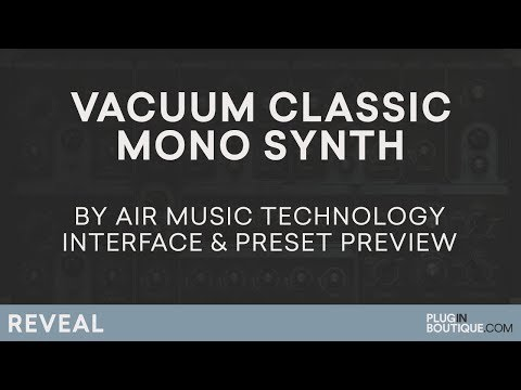 Vacuum VST/AU   Air Music Technology   Presets and Interface Tutorial