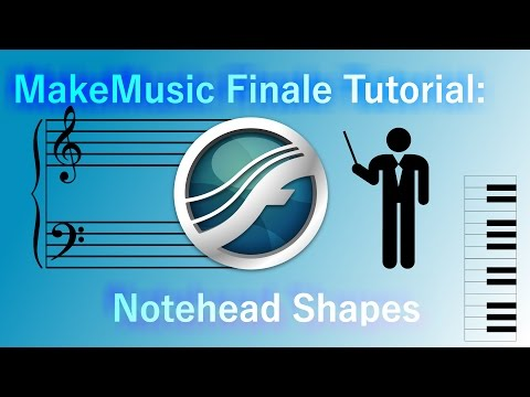 MakeMusic Finale Tutorial: Notehead Shapes