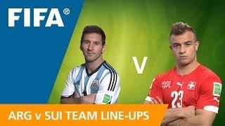 Argentina v. Switzerland - Team Line-ups EXCLUSIVE