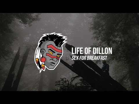 Life of Dillon - Sex for Breakfast (Ben Maxwell & Sloves Remix)