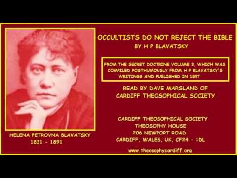 Theosophy:- Occultists do not Reject the Bible by H P Blavatsky