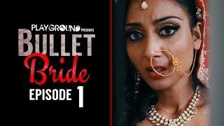Bullet Bride | Episode 1 | 'The Bride'
