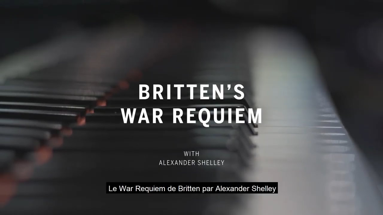 video: Le War Requiem de Britten par Alexander Shelley