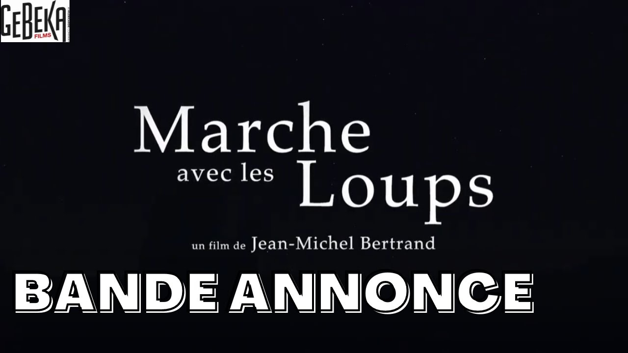 MARCHE AVEC LES LOUPS | Bande Annonce | Gebeka Films