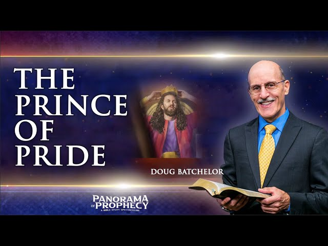 The Prince of Pride | Pr. Doug Batchelor | Part 03