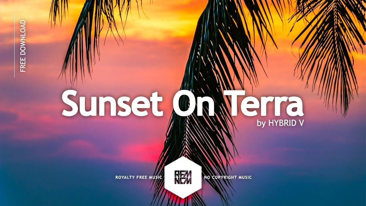 Background Music Happy No Copyright [Sunset On Terra   HYBRID V] Vlog Music  Royalty Free Download