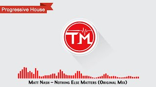 Matt Nash - Nothing Else Matters (Original Mix)