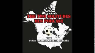 Two Solitudes Soccer Podcast #94 A Canadian League, Finally and Gold Cup Preview