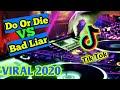 Dj Viral Do Or Die Vs Bad Liar Funky Nights Terbaru   Mp3 - Mp4 Download