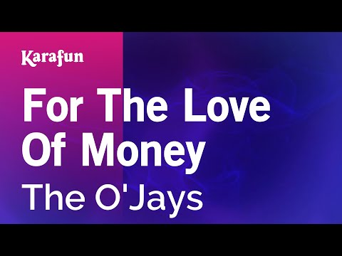 Karaoke For The Love Of Money - The O'Jays *