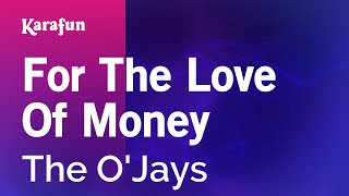 Karaoke For The Love Of Money - The O