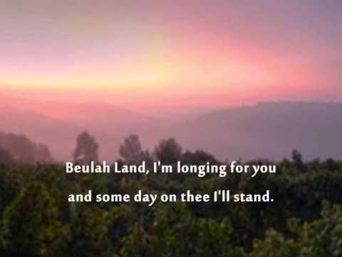 Beulah Land  with Lyrics