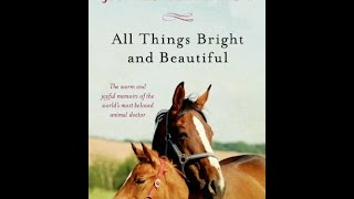 Download All Things Bright and Beautiful (All Creatures Great and Small) PDF