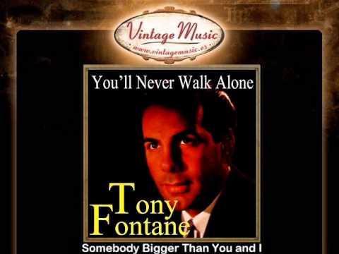 Tony Fontane -- Somebody Bigger Than You and I