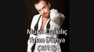 Murat Dalkılıç - Yalan Dünya  Lale Devri (2012)
