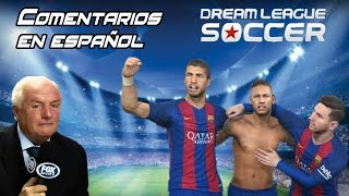Dream League Soccer narracion en español | Goles del Barcelona | ¿Que pasaria? Si...