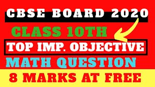 CBSE BOARD EXAM 2020-NEW PATTERN MATH OBJECTIVE QUESTION FOR CLASS 10 AND 12 CBSE NEW PATTERN QUE.