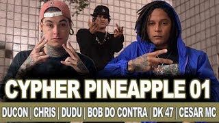 Cypher Pineapple 01 - Ducon, Chris, Dudu, Bob do Contra, DK 47, Cesar Mc   REACT / ANÁLISE VERSATIL