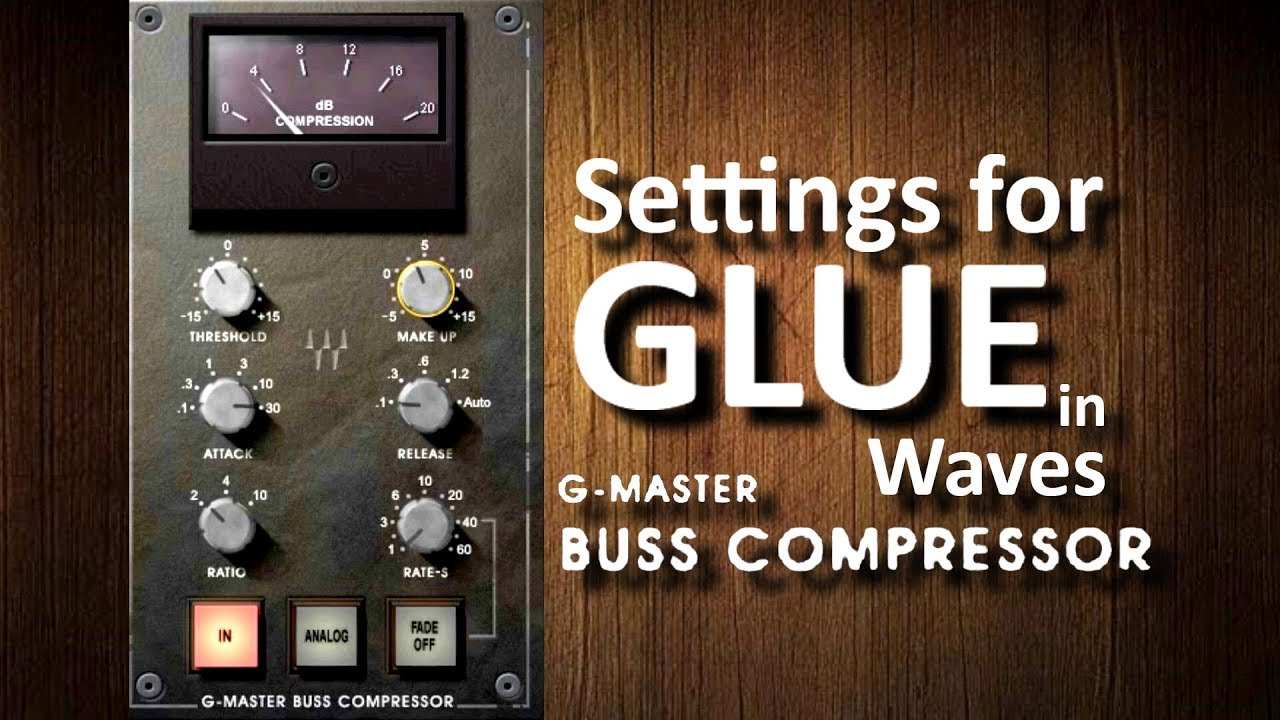 Settings For Glue In Waves Ssl G Master Bus Compressor Youtube