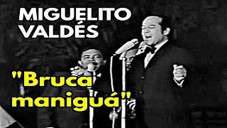 Miguelito Valdes - Bruca Maniguà