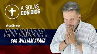 A solas con Dios con William Arana l 5 Mayo