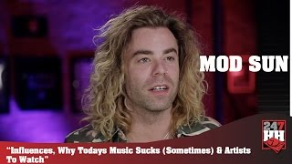Mod Sun - Influence, Why Today's Music Sucks (Sometimes) & Artist To Watch