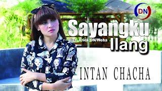 Intan Chacha - Sayangku Ilang [OFFICIAL]