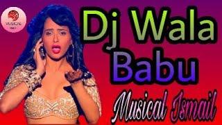 Dj Wala Babu Mera Gana   Hard Bass   Musical Ismail