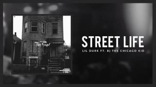 Lil Durk - Street Life ft BJ The Chicago Kid (Official Audio)