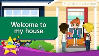 21. Welcome to my house (English Dialogue) - Educational video for Kids