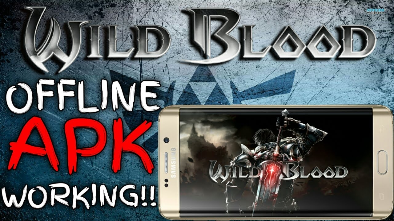Wild Blood Offline Apk Obb File 10000 In Any Android Devices