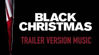 BLACK CHRISTMAS Trailer Music Version | Proper Movie Trailer Theme Song