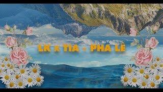 LK x TIA - Pha Lê  - Official Audio