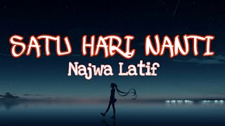 Download Lirik Lagu Najwa Latif - Satu Hari Nanti || Lagu Melayu Hits Populer