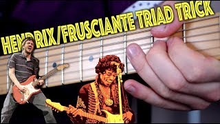 The Hendrix/Frusciante Triad Trick