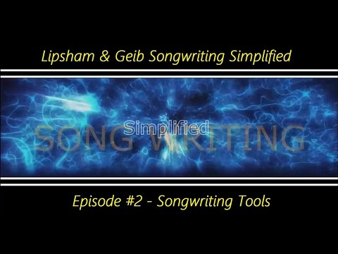 Songwriting Simplified Podcast #2 - Songwriting Tools