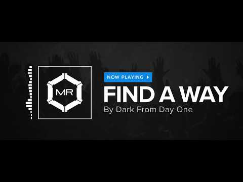 Клип Dark From Day One - Find a Way