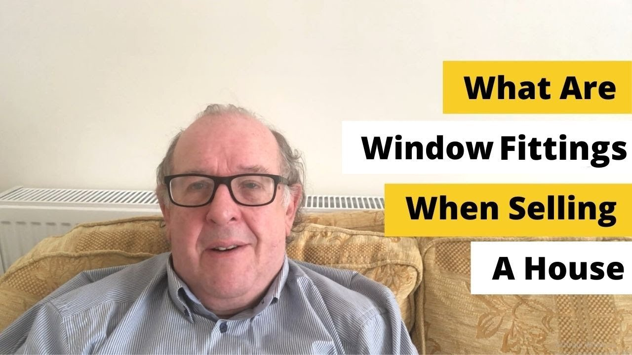 What Are Window Fixings When Selling A House