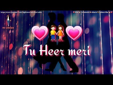 💗 Tu Heer Meri 💗 Best Love : Romantic WhatsApp Status Video💗