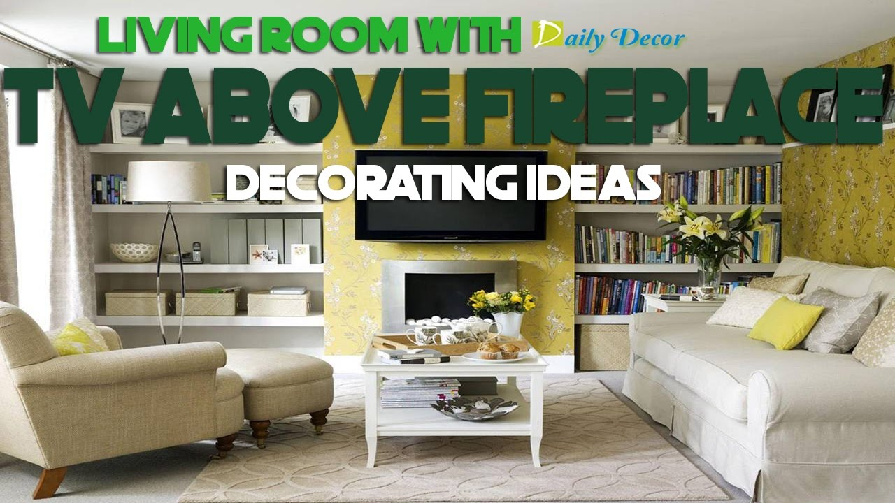 living room with fireplace decorating ideas designing for rooms daily decor tv above