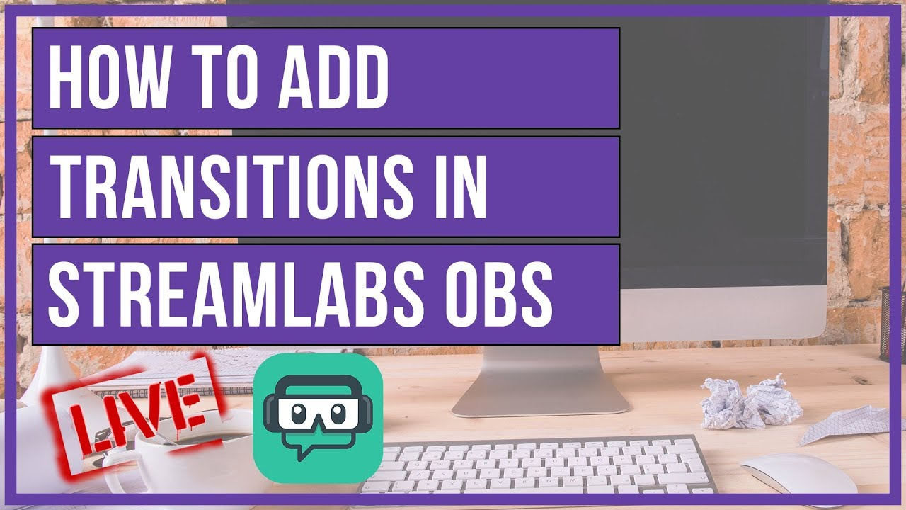 Streamlabs OBS - How To Add Custom Transitions 📢