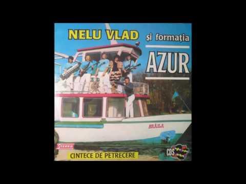 Nelu Vlad și Formația Azur – Cintece De Petrecere (full album)