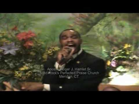 "Solid Rock's Perfected Praise: Apostle R.J. Hamlet ""Bring ..."