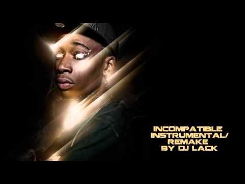 Incompatible Instrumental/Remake by DJ Lack